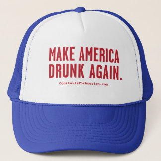Make America Drunk Again Trucker Hat