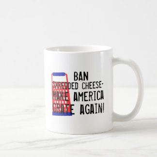 Make America Grate Again cheese Trump funny humor Coffee Mug