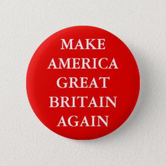 """MAKE AMERICA GREAT BRITAIN AGAIN"" 2 INCH ROUND BUTTON"