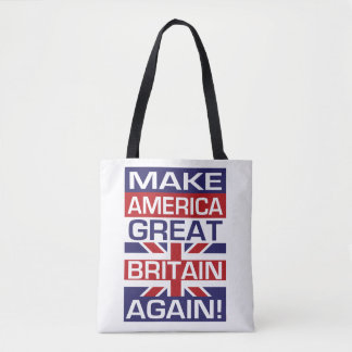 Make America Great Britain Again! Tote Bag