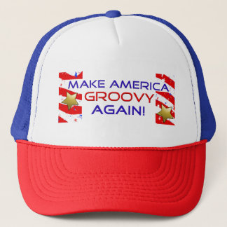 Make America Groovy Again!Trucker Hat