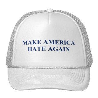 Make America Hate Again- Anti- Donald Trump 2016 Trucker Hat