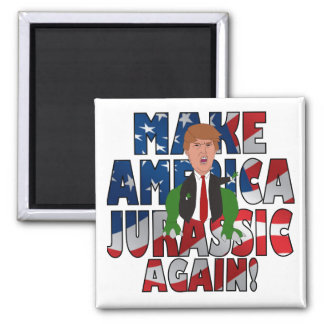 Make America Jurassic Again! Magnet