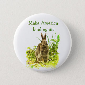 Make America Kind Again Cute Bunny Rabbit Button