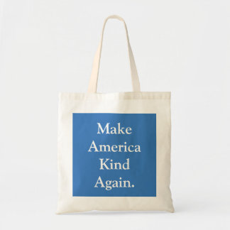 """Make America Kind Again"" Political Tote Bag"