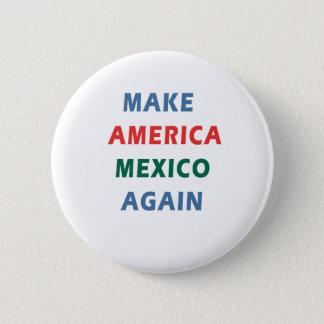 MAKE AMERICA MEXICO AGAIN 2 INCH ROUND BUTTON