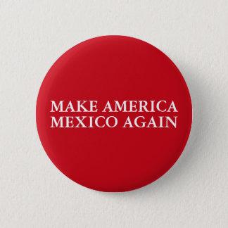 """""""MAKE AMERICA MEXICO AGAIN"""" 2 INCH ROUND BUTTON"""