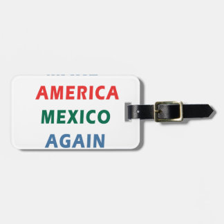 MAKE AMERICA MEXICO AGAIN LUGGAGE TAG