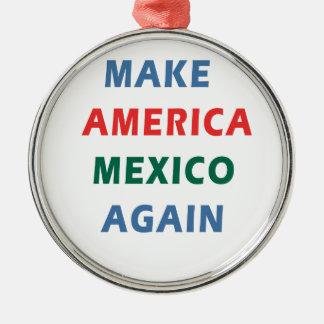MAKE AMERICA MEXICO AGAIN METAL ORNAMENT