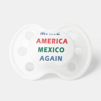 MAKE AMERICA MEXICO AGAIN PACIFIER