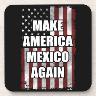 Make America Mexico Again Shirt   Funny Trump Gift Coaster