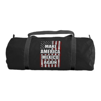 Make America Mexico Again Shirt | Funny Trump Gift Gym Bag
