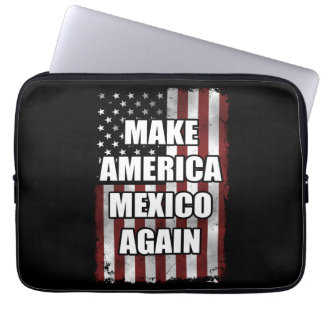 Make America Mexico Again Shirt | Funny Trump Gift Laptop Sleeve