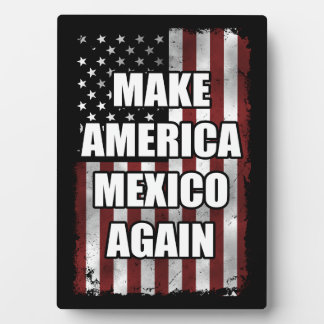 Make America Mexico Again Shirt | Funny Trump Gift Plaque
