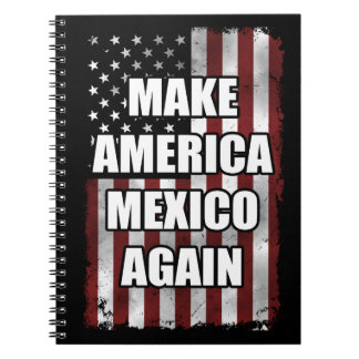 Make America Mexico Again Shirt | Funny Trump Gift Spiral Notebook
