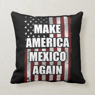 Make America Mexico Again Shirt | Funny Trump Gift Throw Pillow