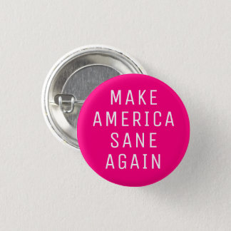 Make America Sane Again 1 Inch Round Button