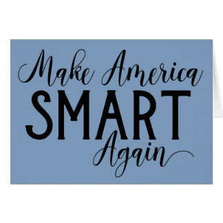 Make America Smart Again Anti-Trump Resistance Card