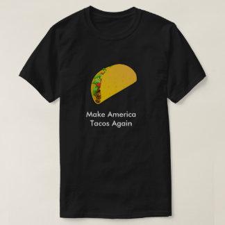 Make America Tacos Again T-Shirt