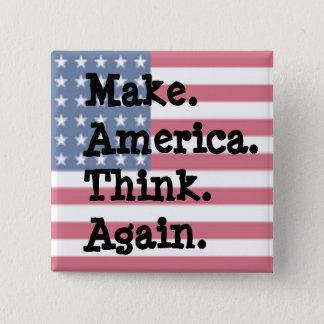 Make America Think Again, Anti Trump Humor 2 Inch Square Button
