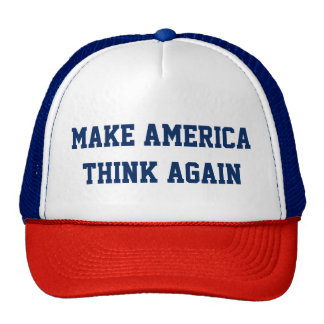 Make America Think Again - Custom Baseball Cap Trucker Hat