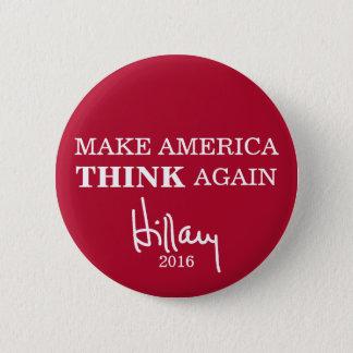 Make America THINK Again Hillary Clinton Button