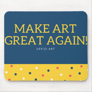MAKE ART GREAT AGAIN Mousepad