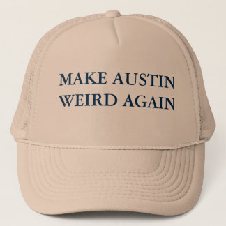 MAKE AUSTIN WEIRD AGAIN TRUCKER HAT