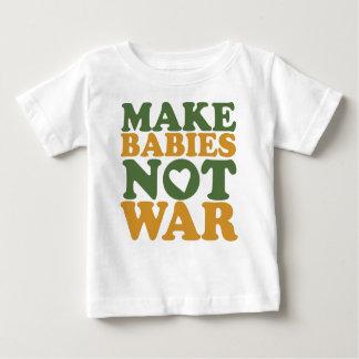 Make Babies Not War T-shirts