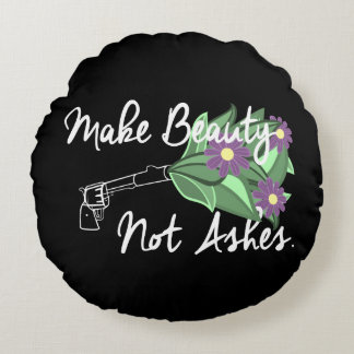 Make Beauty Not Ashes Throw Pillow