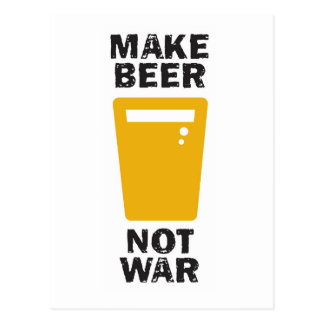Make Beer, Not War Postcard