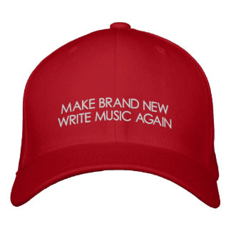 MAKE BRAND NEW WRITE MUSIC AGAIN EMBROIDERED HAT
