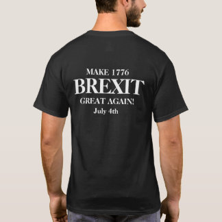 Make Brexit 1776 Great Again T-Shirt
