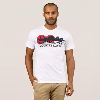 MAKE BROADWAY COUNTRY AGAIN T-Shirt