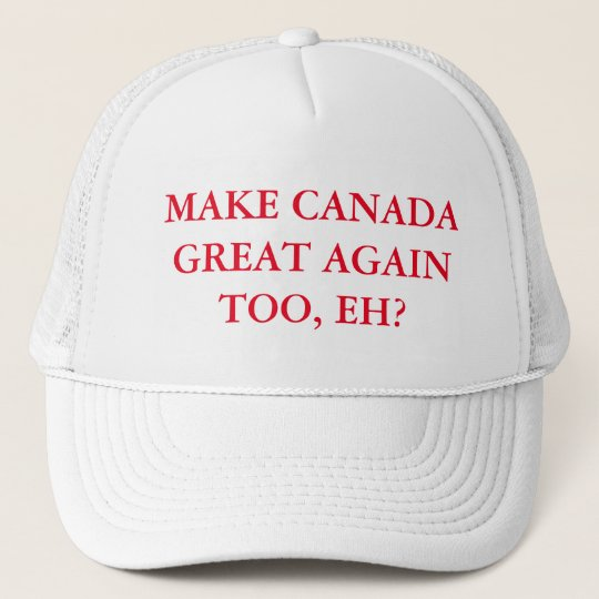 24c5147bdd4 Make Canada Great Again Too