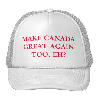 Make Canada Great Again Too, Eh? Trucker Hat
