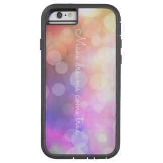 Make Dreams Come True Tough Xtreme iPhone 6 Case