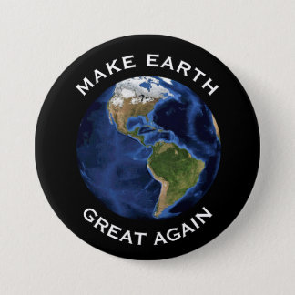 """Make Earth Great Again"" With Blue Earth 3 Inch Round Button"