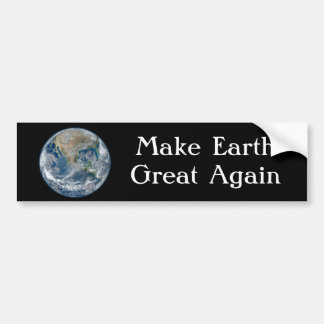 """Make Earth Great Again "" with Blue Earth. Bumper Sticker"