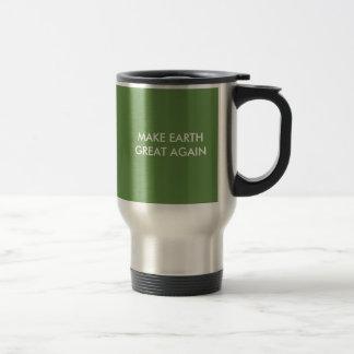 Make Earth Great (and green) Again! Travel Mug