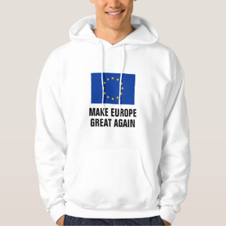 MAKE EUROPE GREAT AGAIN political EU flag hoodie