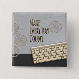 Make Every Day Count Dark Gray 2 Inch Square Button