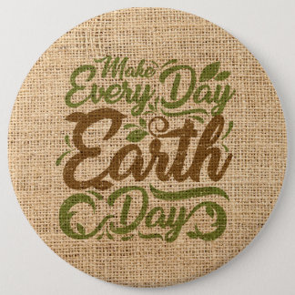 Make Every Day Earth Day(Burlap) - Colossal Button