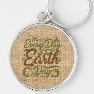 Make Every Day Earth Day - Large Round Keychain