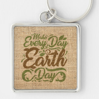 Make Every Day Earth Day - Large Square Key Chain