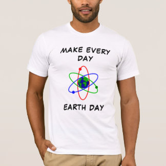 Make Every Day Earth Day T-Shirt