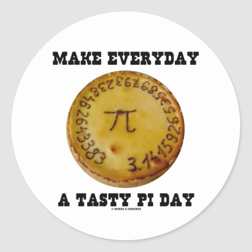 Make Everyday A Tasty Pi Day (Pi On Baked Pie) Stickers