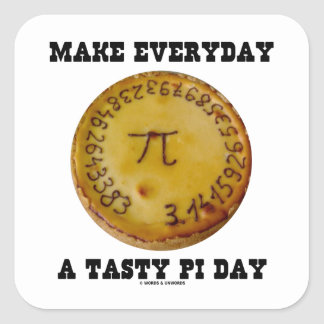 Make Everyday A Tasty Pi Day Pi On Baked Pie Square Stickers