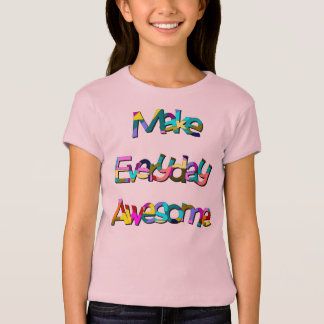 Make Everyday Awesome T-Shirt