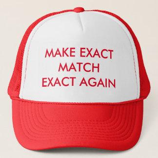 MAKE EXACT MATCH EXACT AGAIN TRUCKER HAT